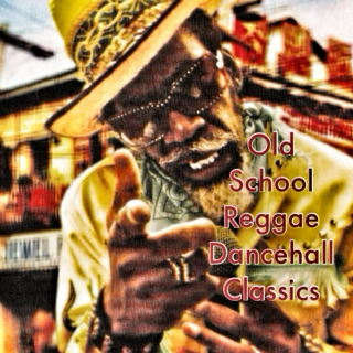 Old School Reggae Dancehall Classics