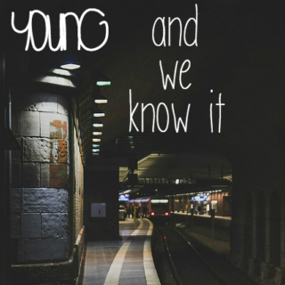 Young And We Know It