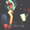 it's electrifyin'