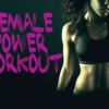 Female Power Workout