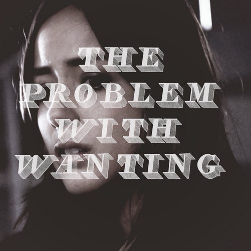 the problem with wanting
