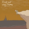 find our way home