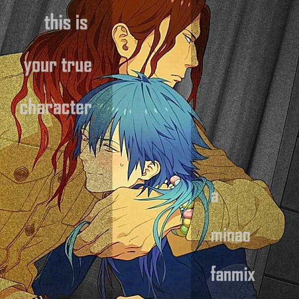 this is your true character: a minao fanmix