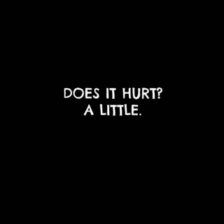 does it hurt? | a little.