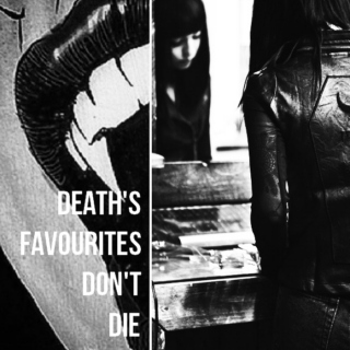 death's favourites don't die