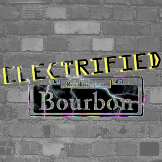 Electrified Bourbon