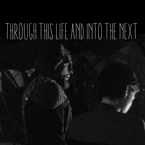 Through This Life and Into the Next