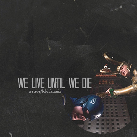 we live until we die