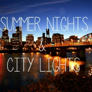 Summer Nights and City Lights