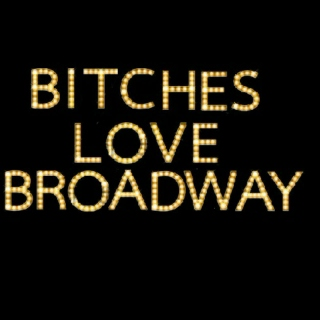 Bitches Love Broadway