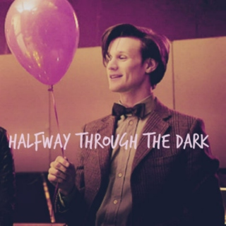 Halfway Through The Dark