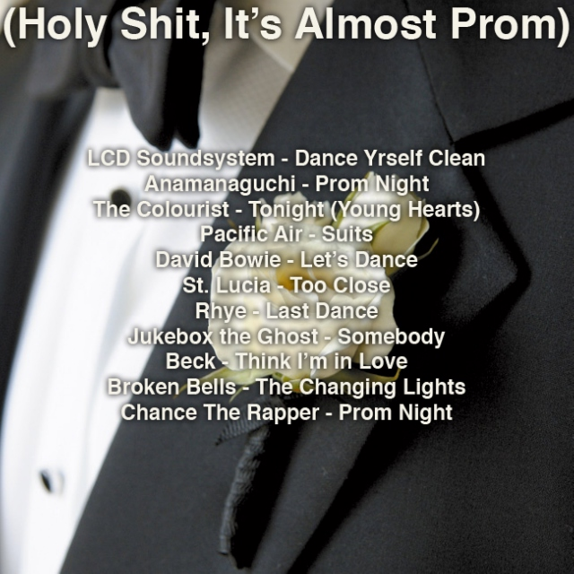 (Holy Shit, It's Almost Prom)