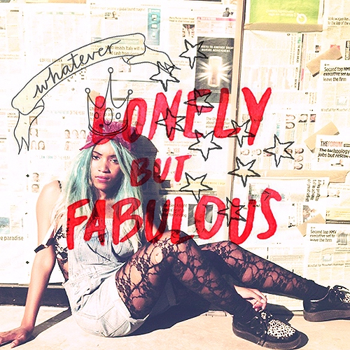 ♔lonely but fabulous♔