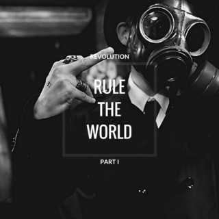 rule the world {revolution pt. 1}