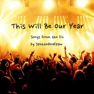This Will Be Our Year: Fic Playlist