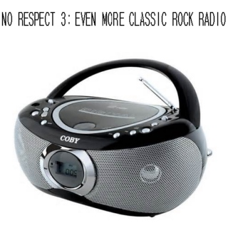 No Respect 3: Even More Classic Rock Radio
