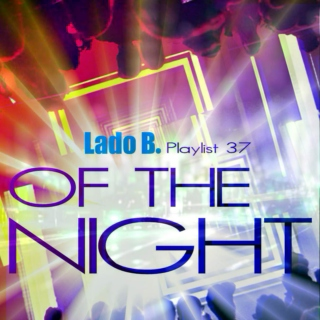 Lado B. Playlist 37 - Of The Night