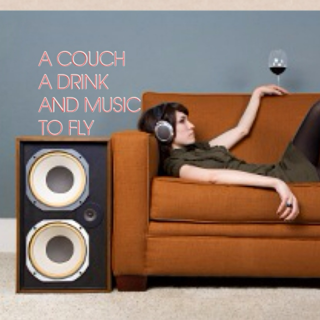 A Couch, A Drink, And music to fly
