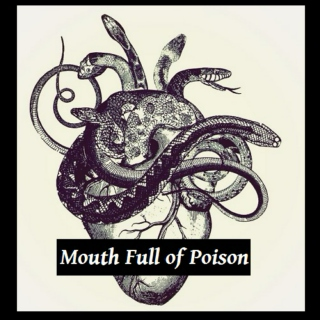 Mouth Full of Poison