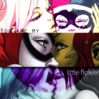 You are my little flower