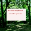 If I could sleep forever