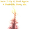 Suck It Up & Start Again: A Post-Pity Party Mix