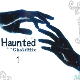 Haunted- GhostMix 1