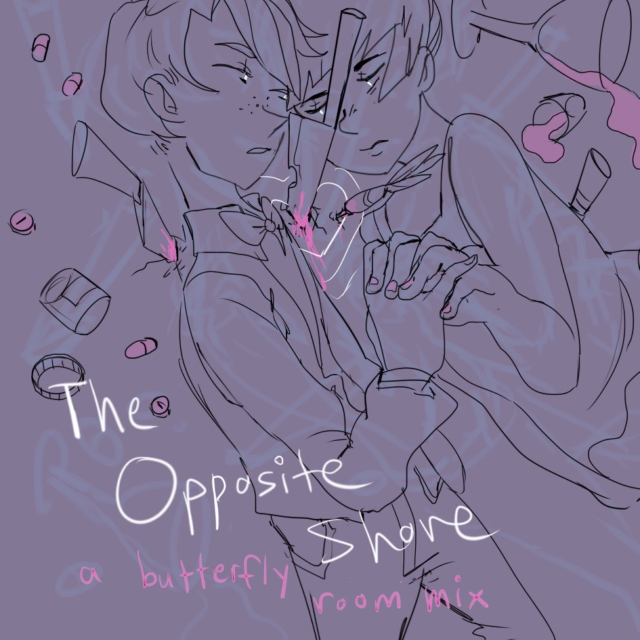 the opposite shore - a butterfly room mix