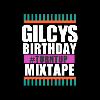 Gilcy's Birthday Turnt Up Mixtape