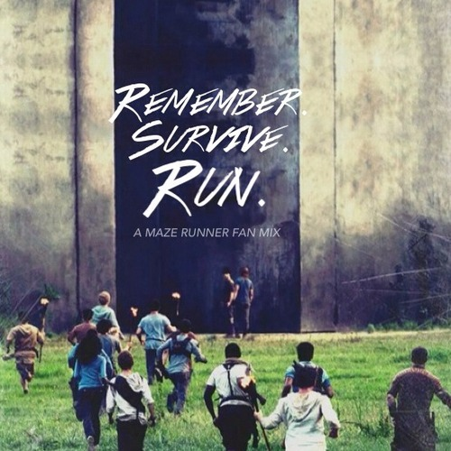 Remember. Survive. Run.