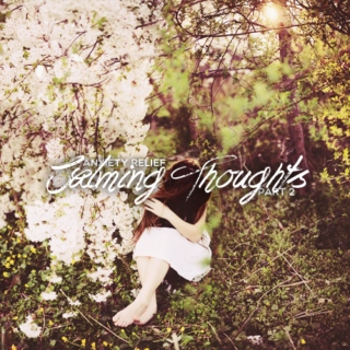 Anxiety Relief Part 2: Calming Thoughts