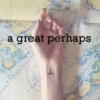 a great perhaps