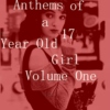 Anthems of a 17 Year Old Girl: Vol. One
