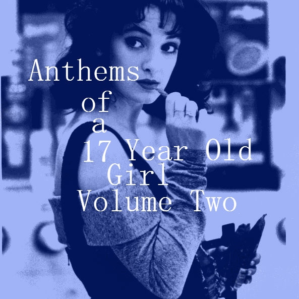 Anthems of a Seventeen Year Old Girl: Volume Two