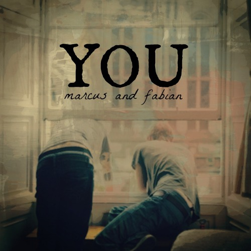 you - marcus and fabian