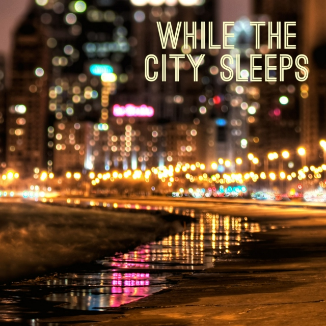 While the City Sleeps