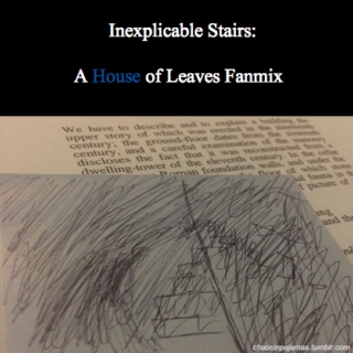 Inexplicable Stairs: A House of Leaves Fanmix