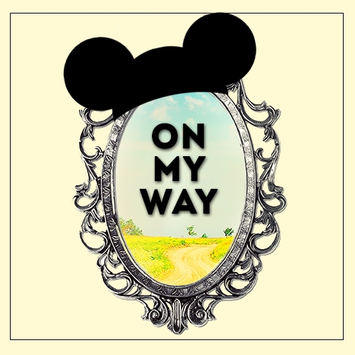 on my way [disney]