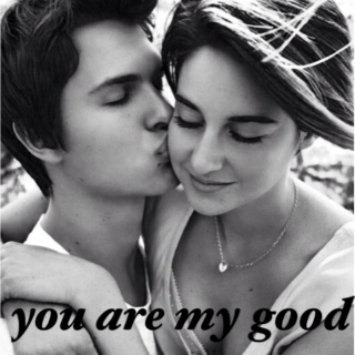 you are my good