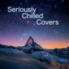 Seriously Chilled Covers