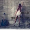 Music makes me fly.♥