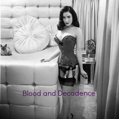 Blood and Decadence