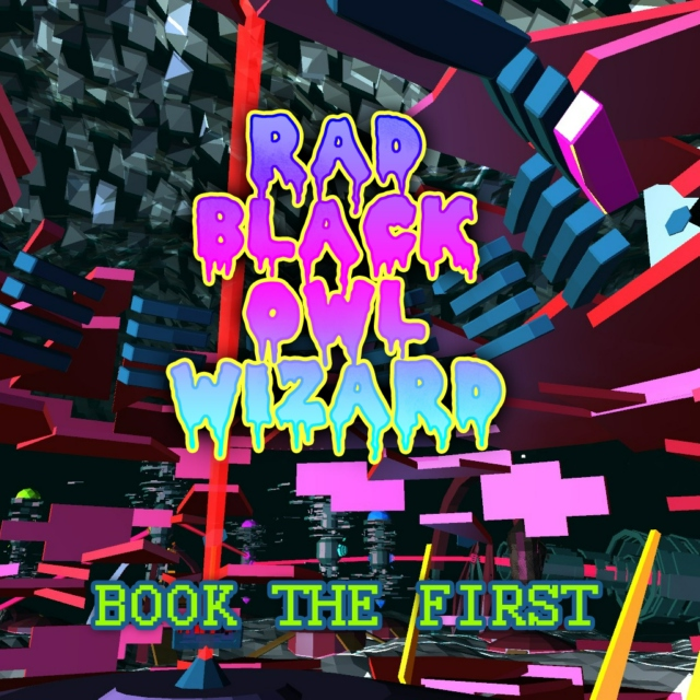 RAD BLACK OWL WIZARD: Book the First