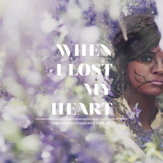 when I lost my heart .