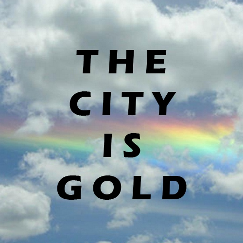 The City Is Gold