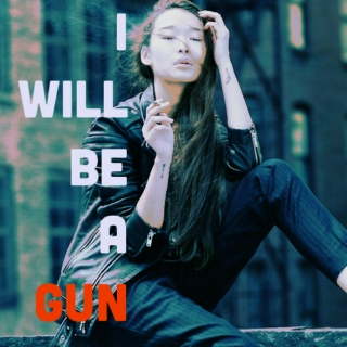 i will be a gun