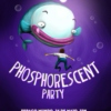 Phosphorescent Party #4