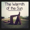 The Warmth of the Sun
