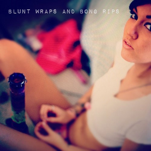 Blunt Wraps and Bong Rips