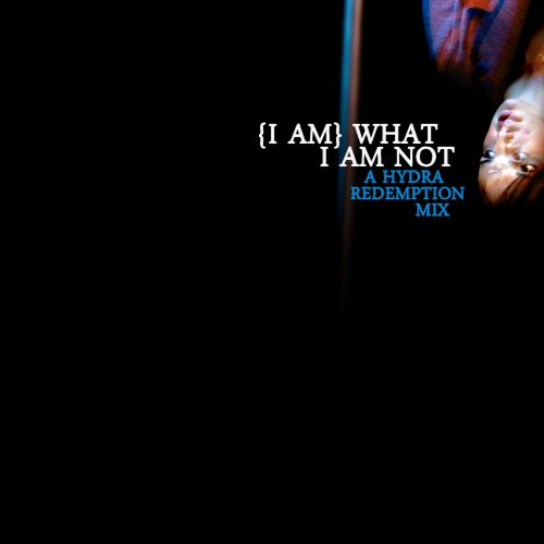 (I Am) What I Am Not